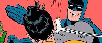 Meme Batman Robin - el meme de batman cacheteando a robin cumple 50 a祓os atomix