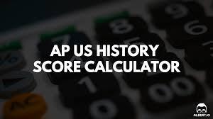 ap us history score calculator for 2017 albert io