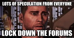 Funny Mass Effect Memes - lots of speculation from everyone lock down the forums mass