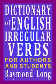 dictionary of english irregular verbs for authors and students