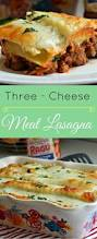 Meat Lasagna Recipe With Cottage Cheese by Three Cheese Meat Lasagna Recipe