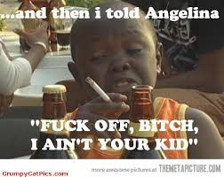African Baby Meme - and then i said funny african kid picture angelina jolie