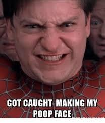 Poop Face Meme - got caught making my poop face poop meme on me me