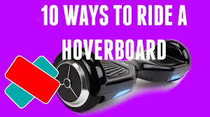 lexus hoverboard walmart 10 ways to ride a hoverboard youtube