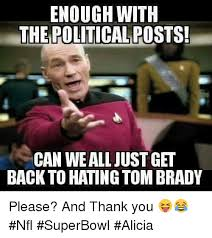 Tom Brady Meme Omaha - tom brady hate memes enough with the political posts falcons or
