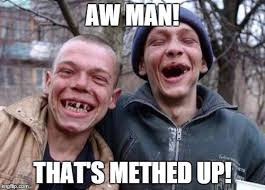 Gif Meme Maker - ugly twins aw man that s methed up image tagged in memes