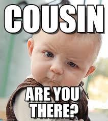 Cousin Meme - cousin sceptical baby meme on memegen