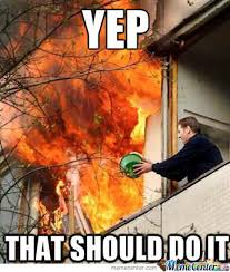 Fire Meme - putting out dis fire by adamsmemes meme center