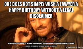 Meme Lawyer - one does not simply wish a lawyer a happy birthday without a legal