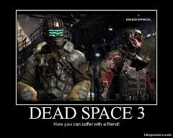 Dead Space Meme - dead space 3 by snake30h9 on deviantart