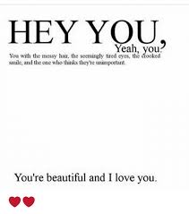 Hey I Love You Meme - hey you yeah you you with the messy hair the seemingly tired the