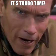 Turbo Meme - it s turbo time misc quickmeme