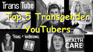 top 5 transgender youtubers youtu be sr7vlgiipim subscribe to