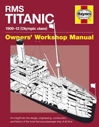 rms titanic manual 1909 1912 olympic class owner u0027s workshop
