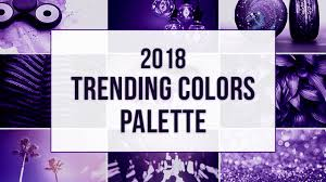 trending color palettes try the new 2018 trending colors palette