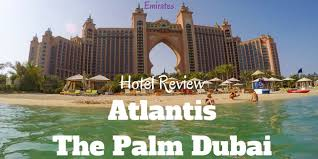 atlantis hotel review atlantis hotel the palm dubai arzo travels
