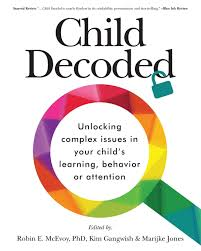 child decoded unlocking complex issues in your child u0027s learning