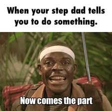 Step Dad Meme - stepdad ifunny