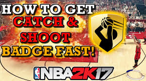 Shoo Fast nba 2k17 how to get catch shoot badge fast tutorial