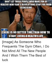 New Years Gym Meme - don t let those people who make fun of healthy new year s