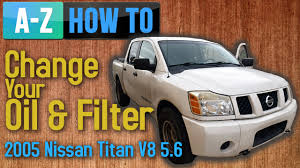 nissan trucks 2005 save yourself money and learn how to change your oil and filter on
