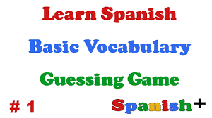 learn spanish basic vocabulary guessing game word 1 youtube