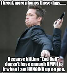 Meme Phone - brad pitt throwing phone meme generator imgflip