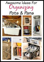 how to organize pots and pans in a cupboard 10 awesome tips for organizing pots and pans a cultivated nest