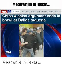 Meanwhile In Texas Meme - meanwhile in texas fox 4 e sections home news weather sports good