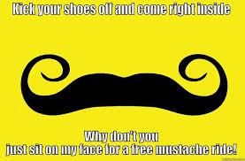 Mustache Ride Meme - mustache ride quickmeme