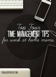 time management tips for the busy work at home mom u2014 frugal debt