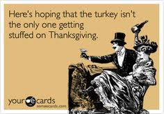 thanksgiving ecard here s hoping that the turkey isn t the