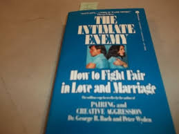 intimate enemy how to fight fair in love and marriage george