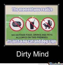 Dirty Mind Meme - dirty memes funny good quotes word