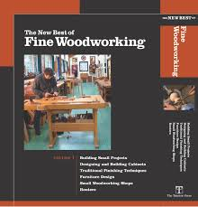 the new best of fine woodworking volume 1 fine woodworking