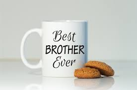 Best Mug by Best Brother Ever Mug Gift For Brother Birthday For