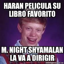 M Night Shyamalan Meme - meme bad luck brian haran pelicula su libro favorito m night