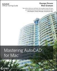 mastering autocad for mac ebook by george omura 9781118010976