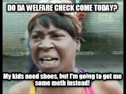 How To Get Welfare Meme - how to get welfare meme 28 images how to get welfare meme 28