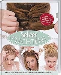 Frisuren Zum Selber Machen Flechten by Frisuren Haarpflege Schnitte Zöpfe Flechten Schritt Für