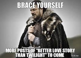 Still A Better Lovestory Than Twilight Meme - image 218072 still a better love story than twilight know