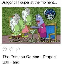 Dragonball Memes - dragonball super at the moment he s zamasu he s zamasu you re