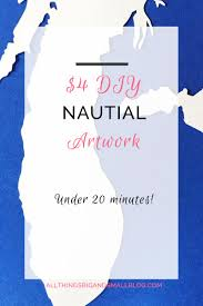 4 diy nautical art you can do in under 20 minutes all things