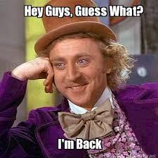 Im Back Meme - meme maker hey guys guess what im back