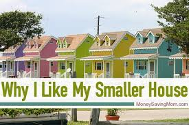 smaller homes why i like my smaller house money saving mom