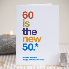 60 letters for 60th birthday 60 is the new 50 60th birthday card by wordplay design