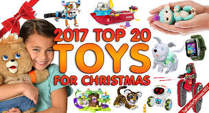 christmas toys top toys for christmas 2017 best toys for boys 2017