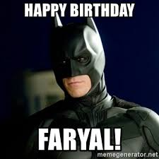Happy Birthday Batman Meme - happy birthday faryal batman meme generator