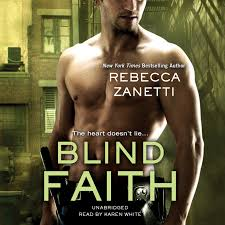 Audiobook For The Blind Download Blind Faith Audiobook By Rebecca Zanetti Read By Karen