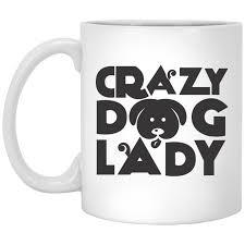 crazy dog lady coffee mug dog lover gift dog quote coffee mugs